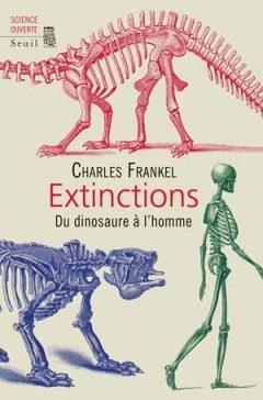 Extinctions : Du dinosaure à l'homme