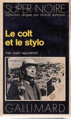 Gary McCarthy - Le Colt et le Stylo