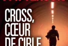 James Patterson - Cross, coeur de cible