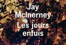 Jay Mcinerney - Les Jours enfuis