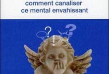 Photo of Je pense trop : Comment canaliser ce mental envahissant