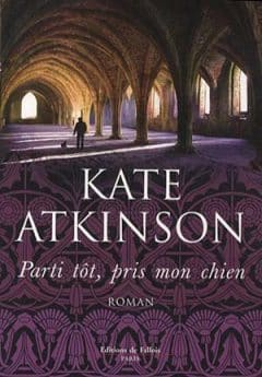 Kate Atkinson - Parti tôt, pris mon chien