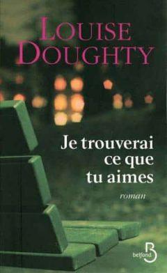 Louise Doughty - Je trouverai ce que tu aimes