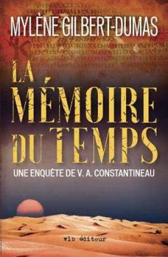 Mylène Gilbert-Dumas - La Mémoire du Temps