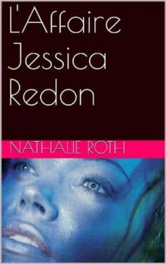 Nathalie Roth - L'Affaire Jessica Redon