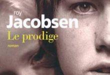 Roy Jacobsen - Le Prodige