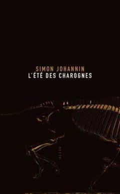 Simon Johannin - L'Été des Charognes