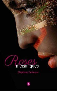 Stéphane Desienne - Roses mécaniques