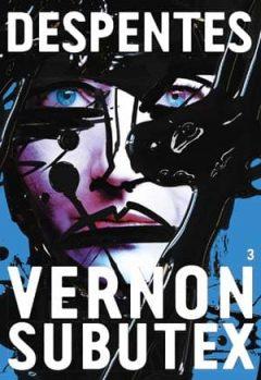 Virginie Despentes - Vernon Subutex Tome 3