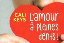 Cali Keys - L'amour à pleines dents