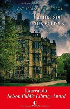 Catherine Robertson - La maison aux secrets