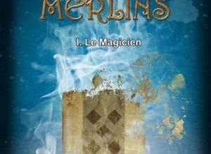 Cendrine Nougué - La guilde des Merlins, Tome 1