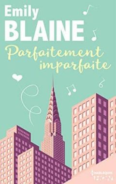 Emily Blaine - Parfaitement imparfaite