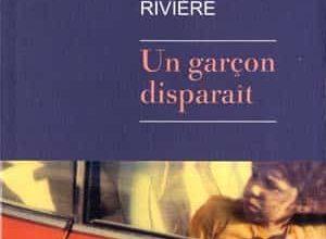 François Rivière - Un garçon disparaît