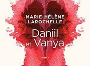 Marie-Hélène Larochelle - Daniil et Vanya