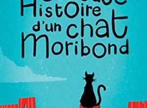 Marie-Renée Lavoie - La curieuse histoire d'un chat Moribond