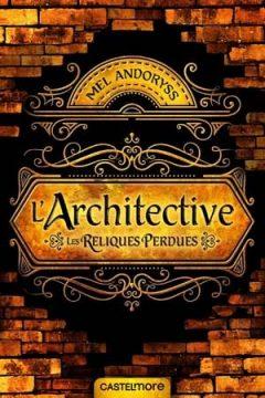 Mel Andoryss - L'Architective: Les reliques perdues
