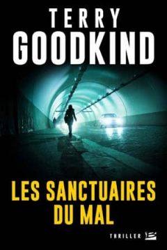 Terry Goodkind - Les Sanctuaires Du Mal (2017)
