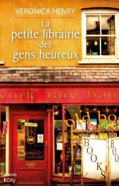 Véronica Henry - La petite librairie des gens heureux