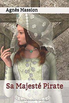 Agnès Massion - Sa Majesté Pirate