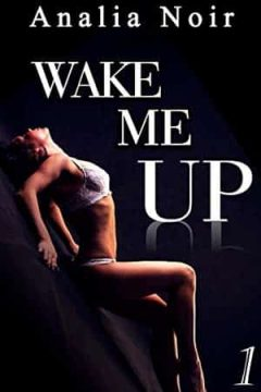 Analia Noir - Wake Me Up - L'Intégrale