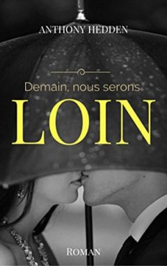 Anthony Hedden - Demain, nous serons loin