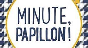 Aurélie Valognes - Minute Papillon !