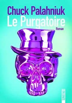 Chuck Palahniuk - Le Purgatoire