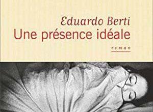 Eduardo Berti - Une présence idéale