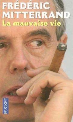Frédéric Mitterrand - La mauvaise vie