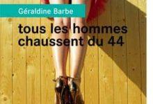 Géraldine Barbe - Tous les hommes chaussent du 44