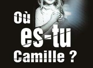 Gilles Debouverie - Où es-tu Camille ?