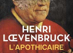 Henri Loevenbruck - L'apothicaire