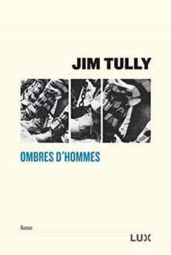 Jim Tully - Ombres d'hommes