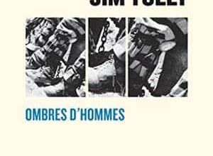 Photo of Jim Tully – Ombres d'hommes (2017)