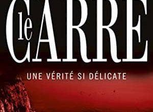 John Le Carré - Une vérité si délicate