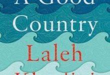 Laleh Khadivi - A Good Country