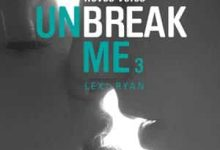 Photo de Lexi Ryan – Unbreak me, Tome 3
