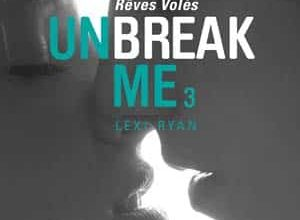 Lexi Ryan - Unbreak me, Tome 3