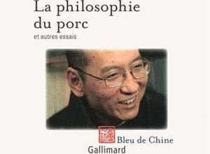 Photo de Liu Xiaobo – La philosophie du porc et autres essais