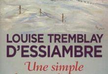 Photo de Louise Tremblay-D'essiambre – Une simple histoire d'amour, Tome 1