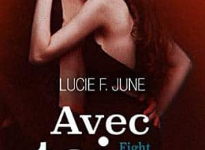 Lucie F. June - Avec toi - Fight with darkness - Intégrale