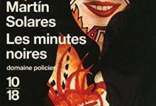 Photo de Martin Solares – Les minutes noires