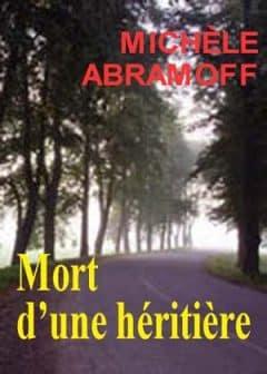 Michèle Abramoff - Mort d'une héritière