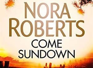 Nora Roberts - Come Sundown