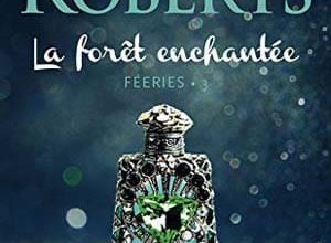 Nora Roberts - La forêt enchantée