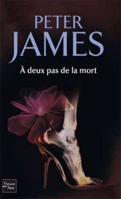 Peter James - À deux pas de la mort [Roy Grace t.6]