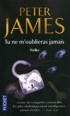 Peter James - Tu ne m'oublieras jamais [Roy Grace t.4]