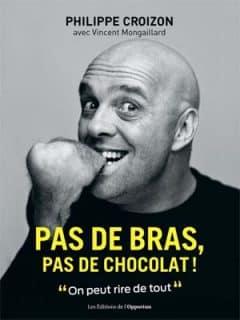 Philippe Croizon - Pas de bras, pas de chocolat