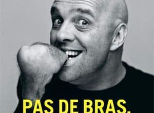 Photo of Philippe Croizon – Pas de bras, pas de chocolat ! (2017)